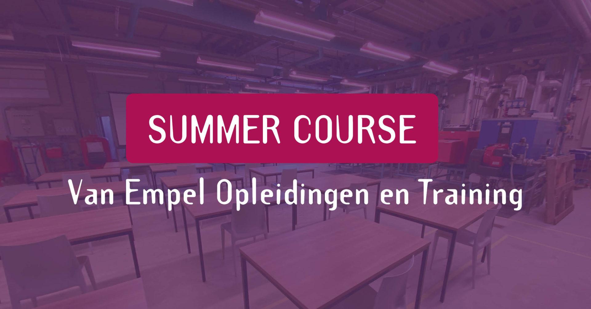 Volg een Summer Course bij Van Empel Opleidingen en Training!
