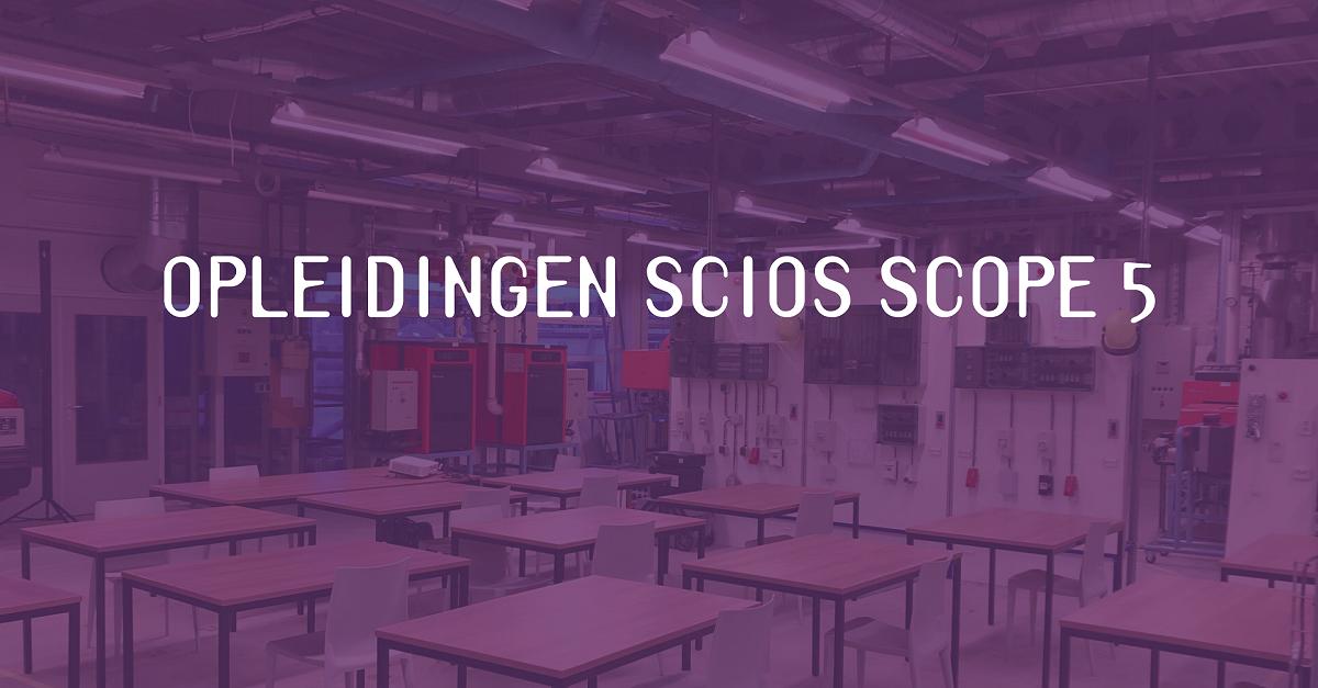 Opleidingen SCIOS Scope 5 – laatste kans dit jaar!